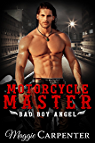 Motorcycle Master (Bad Boy Angel Book 1)