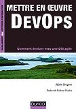 Mettre en oeuvre DevOps : Comment évoluer vers une DSI agile (Etude, développement et intégration)