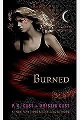 Burned: A House of Night Novel Kindle Edition