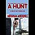 A Hunt: A Military Crime Thriller (A Hunt Series Book 1)