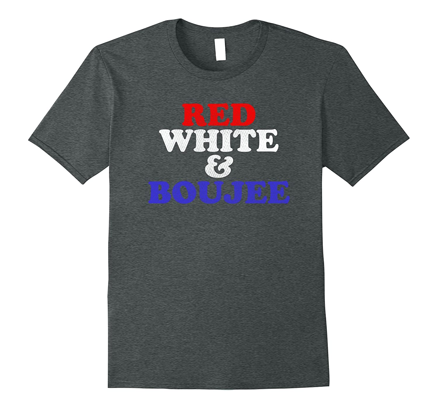 Red White And Boujee Distressed Novelty Funny Saying T Shirt-Vaci