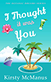 I Thought It Was You (Oceanic Dreams Book 4)