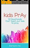 Kids Pray: 40 Devotionals That Teach Our Kids to Pray
