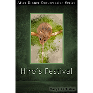 Hiro's Festival: After Dinner Conversation Short Story Series