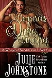 The Dangerous Duke of Dinnisfree (A Whisper of Scandal Novel Book 5)