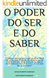 O PODER DO SER E DO SABER