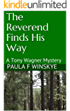 The Reverend Finds His Way: A Tony Wagner Mystery (Tony Wagner Mysteries Book 10)