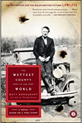 The Wettest County in the World: A Novel Based on a True Story Paperback