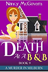 Death At A B & B: A Culinary Cozy Mystery With A Delicious Recipe (A Murder In Milburn Book 9)