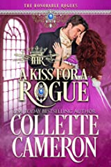 A Kiss for a Rogue: A Historical Regency Romance (The Honorable Rogues Book 1) Kindle Edition