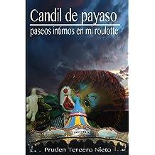 Candil de payaso. Paseos intimos en mi roulotte (Spanish Edition) Oct 9, 2014