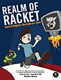 Realm of Racket: Learn to Program, One Game at a Time! [Idioma Inglés]
