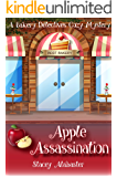 Apple Assassination: A Bakery Detectives Cozy Mystery