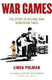War Games: The Story of Aid and War in Modern Times