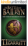 The Battle for Bailryn: (The Dragon Oracles: Part Four) (The Eastern Kingdom Chronicles Book 4)