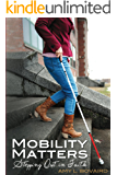 Mobility Matters: Stepping Out in Faith (The Mobility Series Book 1)