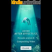 Adobe After Effects CC - Manuale pratico di Compositing Video (Volume 1): Interno a Colori (Adobe After Effects CC – Manuale pratico di Compositing Video (Versione a Colori))