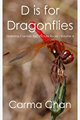 D is for Dragonflies (Gramma Carmels ABC Picture Books Book 4) Kindle Edition