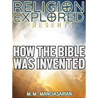 How the Bible was Invented (Religion Explained)