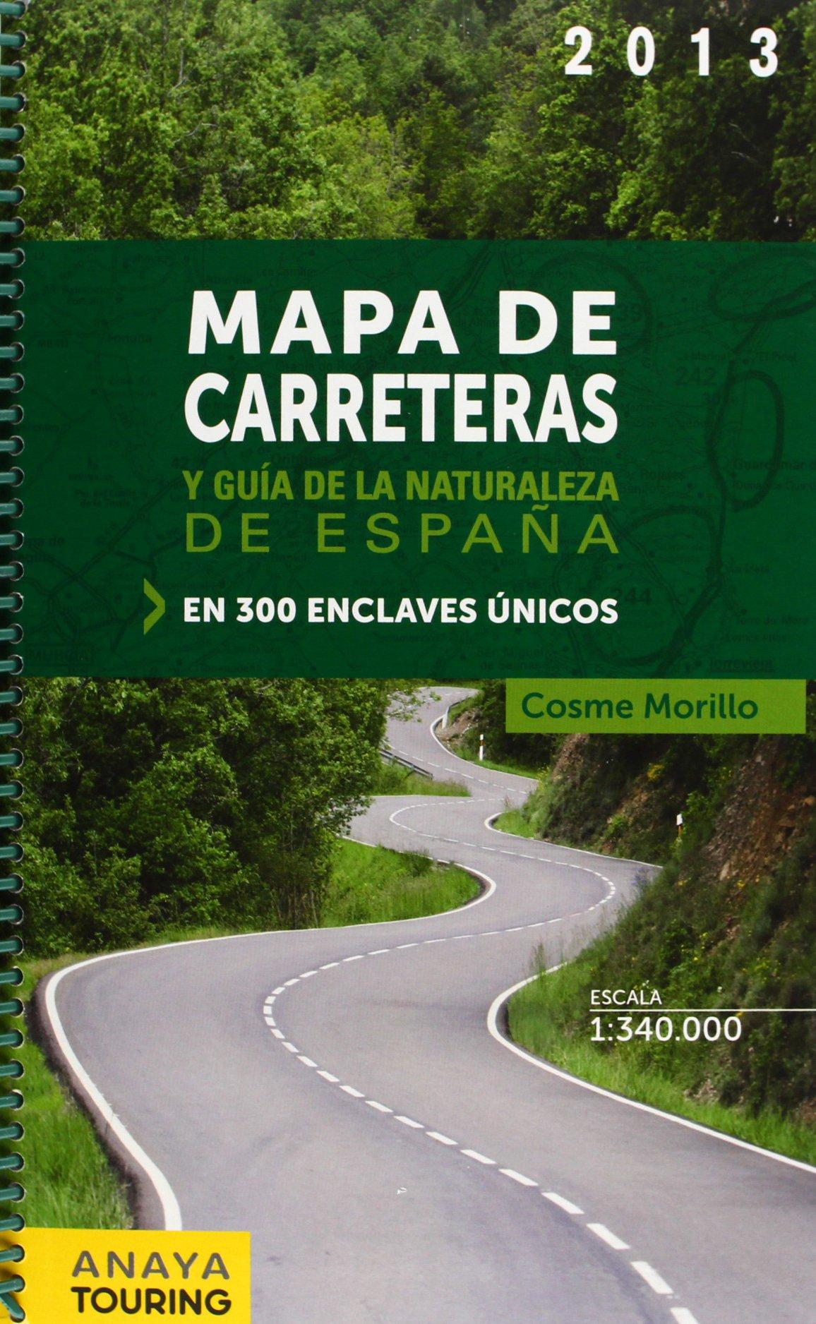 Mapa De Carreteras Y Guía De La Naturaleza De España 2013 Mapa Touring: Amazon.es: Morillo Fernández, Cosme: Libros