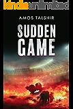 Sudden Game: A Dystopian Thriller