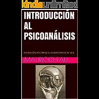 INTRODUCCIÓN AL PSICOANÁLISIS: COLECCIÓN RESÚMENES UNIVERSITARIOS Nº 424