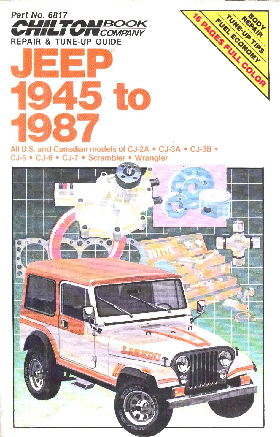 Chilton's Repair & Tune-Up Guide Jeep 1945 to 1987: All U.S. and Canadian  Models of Cj-2A, Cj-3A, Cj-3B, Cj-5, Cj-6, Cj-7, Scrambler, Wrangler  (Chilton's ...