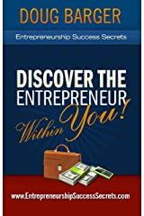 "Entrepreneurship Success Secrets (""Discover the Entrepreneur Within You!"" Book 1) Kindle Edition"