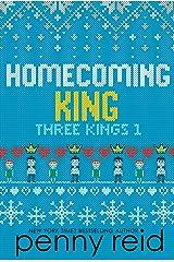 Homecoming King (Three Kings Book 1) Kindle Edition