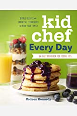 Kid Chef Every Day: The Easy Cookbook for Foodie Kids Kindle Edition
