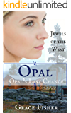 Opal: Opal's Last Chance (Mail Order Bride - Jewels of the West Book 4)
