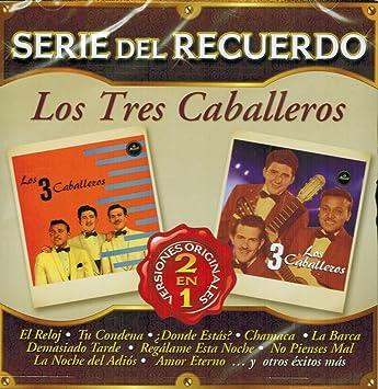 Los Tres Caballeros - Los Tres Caballeros (Serie del Recuerdo 2 en 1 Sony-442621) - Amazon.com Music