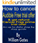 How to Cancel Audible Free Trial Offer & get refund: An up to date step by step guide For Cancel Prime Free Trial Offer (English Edition)