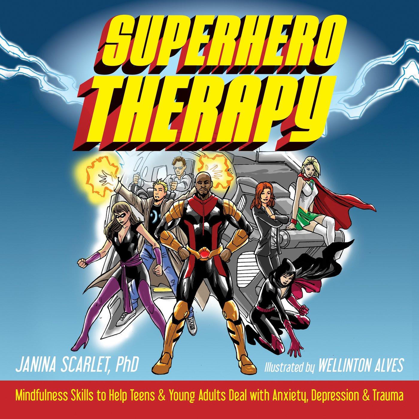 Superhero Therapy: Mindfulness Skills to Help Teens and ...