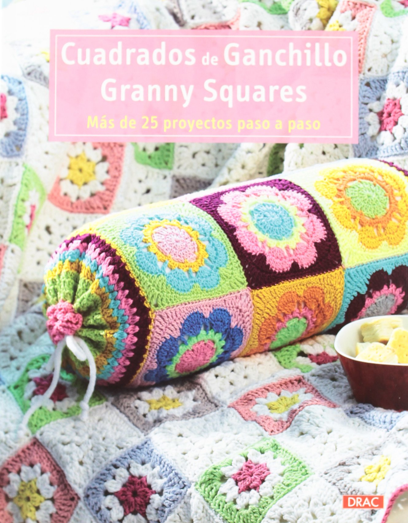 Cuadrados de ganchillo / Granny Squares: Más de 25 proyectos paso a paso / More than 25 projects step by step (Spanish Edition): Stephanie Gohr, ...