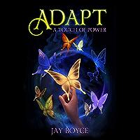 Adapt: A Fantasy LitRPG Saga (A Touch of Power Book 2)