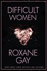 Difficult Women Kindle Edition