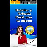 Escribe y Triunfa Fácil Con Tu eBook: En Solo 10 Pasos
