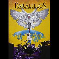 Paralellos: O Labirinto, o Cosmos e o Jardim