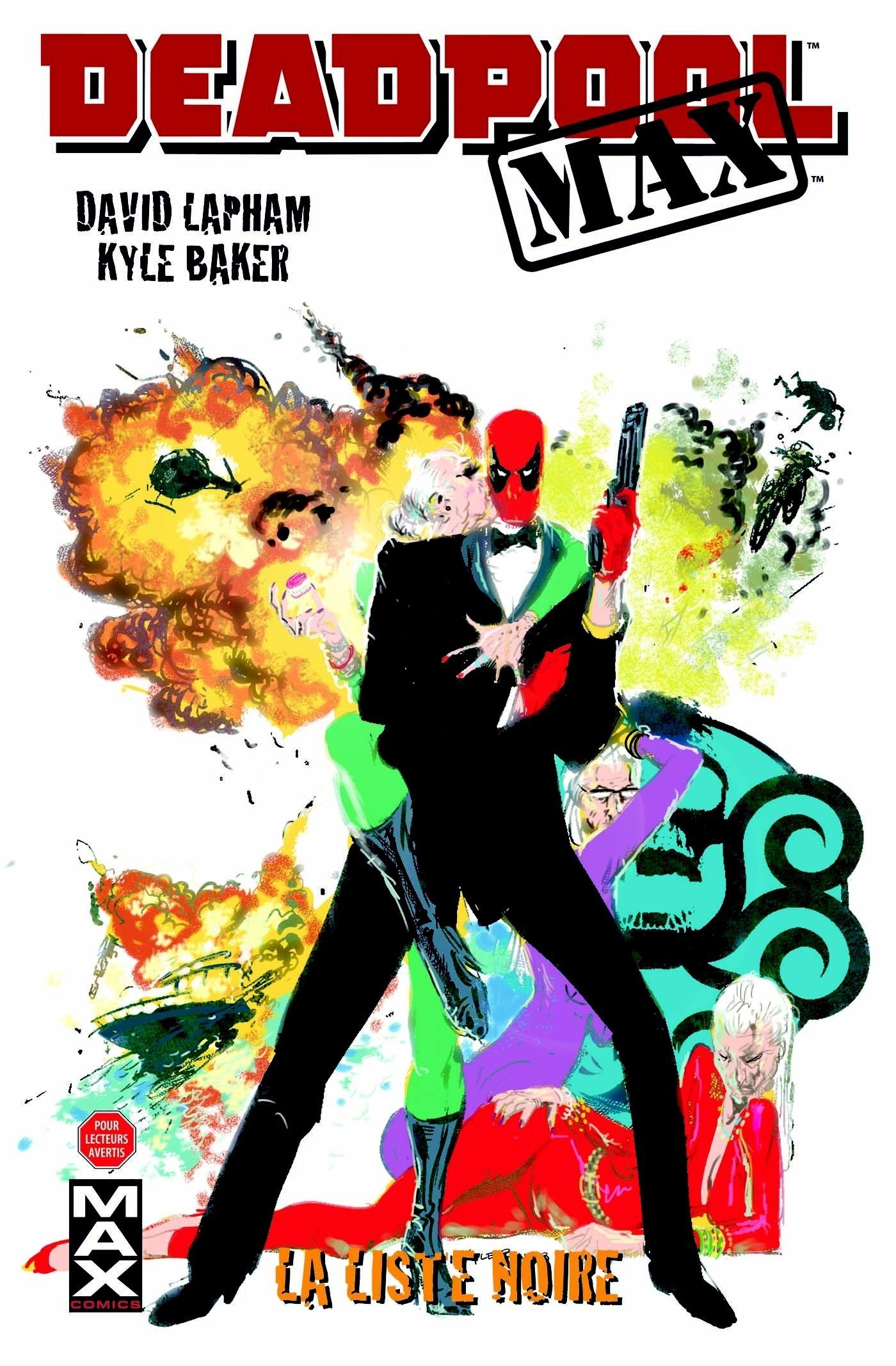Deadpool max T03: La liste noire Album – 16 janvier 2013 Kyle Baker Shawn Crystal Lee Loughridge David Lapham