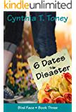 6 Dates to Disaster (Bird Face Book 3)
