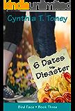 6 Dates to Disaster (Bird Face Book 3)