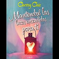 Mantendré las luces encendidas para ti (Contemporánea) (Spanish Edition)