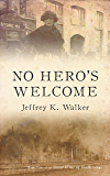 No Hero's Welcome (Sweet Wine of Youth Book 3)