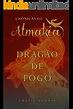 Dragão de Fogo (Crônicas de Almakia Livro 1)