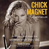 Chick Magnet: What Men Don't Know That Women Wish They Did
