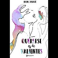 QUERERSE ES DE VALIENTES