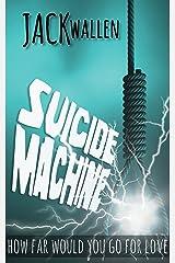 Suicide Machine (Suicide Saga Book 2) Kindle Edition