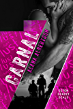 Carnal (Seven Deadly SEALs Book 4)