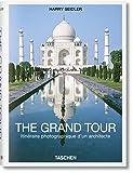 The Grand Tour. Viajando Por El Mundo con Los Ojos De Un arquitecto (Bibliotheca Universalis) [Idioma Inglés]